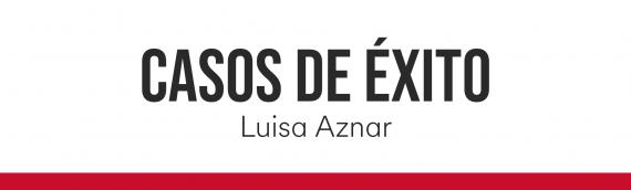 Caso de éxito. Luisa Aznar