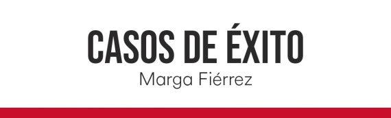 Casos de éxito. Marga Fiérrez